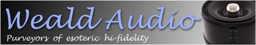 Weald Audio, Purveyors  of  esoteric  hi-fidelity